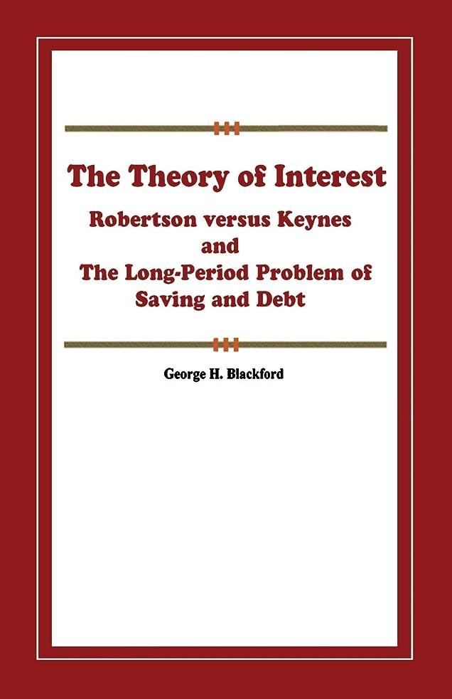 白鳥ドアミラー小人The Theory of Interest: Robertson versus Keynes and the Long-Period Problem of Saving and Debt