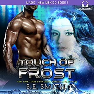 Touch of Frost     Magic, New Mexico, Book 1              Autor:                                                                                                                                 S. E. Smith                               Sprecher:                                                                                                                                 David Brenin                      Spieldauer: 5 Std. und 57 Min.     1 Bewertung     Gesamt 5,0