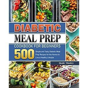 buy  Diabetic Meal Prep Cookbook for Beginners: 500 ... Alternative Medicine
