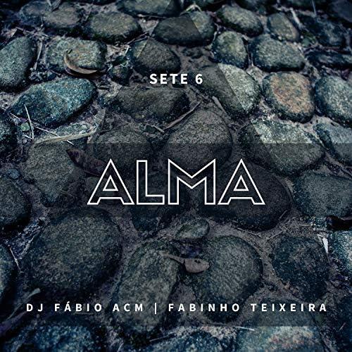Sete6, DJ Fábio ACM & Fabinho Teixeira