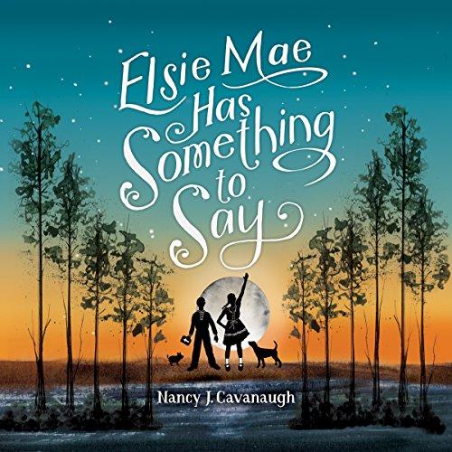 Elsie Mae Has Something to Say audiobook cover art