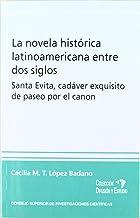 La novela histórica latinoamericana entre dos siglos: Un caso: Santa Evita, cadáver exquisito de paseo por el canon (Difus...