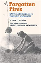 Forgotten Fires: Native Americans and the Transient Wilderness