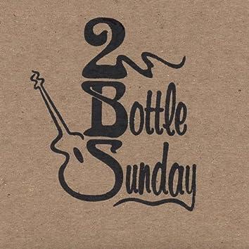 2 Bottle Sunday