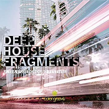 Deep House Fragments (Ultra Underground Festival)