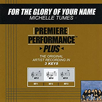 Premiere Performance Plus: For The Glory Of Your Name