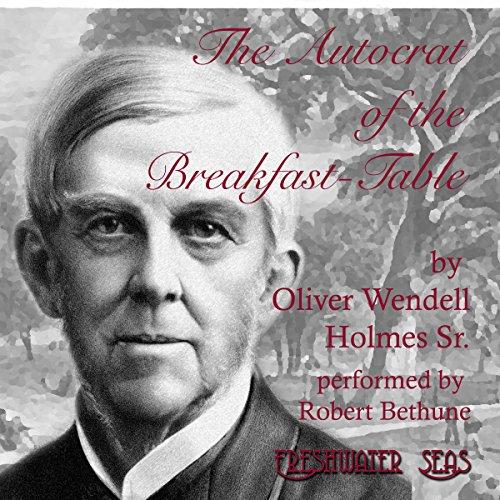 Autocrat of the Breakfast-Table audiobook cover art