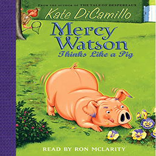 Mercy Watson #5     Mercy Watson Thinks Like a Pig              By:                                                                                                                                 Kate DiCamillo                               Narrated by:                                                                                                                                 uncredited                      Length: 23 mins     13 ratings     Overall 4.8