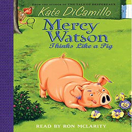 Mercy Watson #5: Mercy Watson Thinks Like a Pig