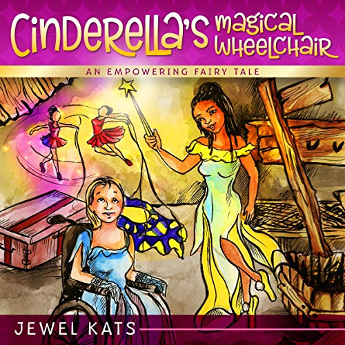 Cinderella's Magical Wheelchair: An Empowering Fairy Tale Audiobook By Jewel Kats cover art