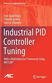 Industrial PID Controller Tuning: With a Multiobjective Framework Using MATLAB®