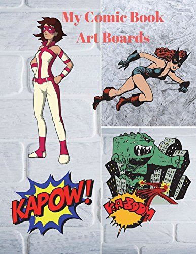 My Comic Book Art Boards: Superhero?s Blank Comic book Notebook for all, 8.5