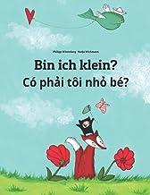 Bin ich klein? Có phải tôi nhỏ bé?: Kinderbuch Deutsch-Vietnamesisch (zweisprachig/bilingual)