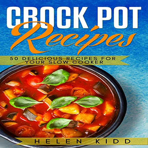 Crock Pot Recipes: 50 Delicious Recipes for Your Slow Cooker audiobook cover art