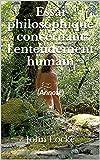 Essai philosophique concernant l'entendement humain - (Annoté) - Format Kindle - 0,99 €