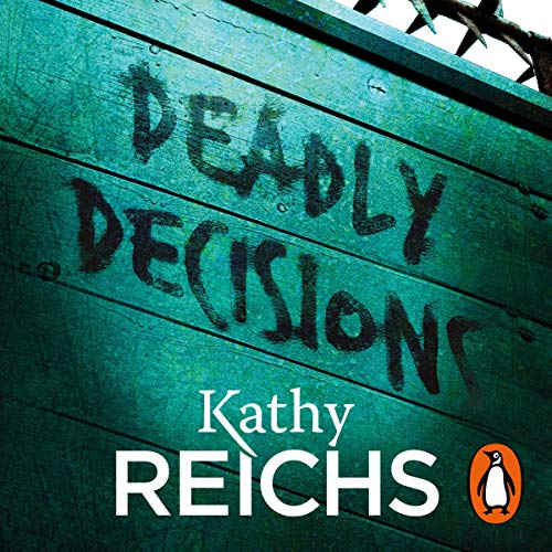 Deadly Decisions Audiobook By Kathy Reichs cover art