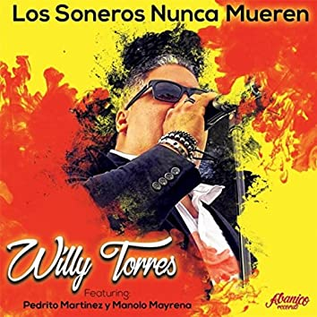 Los Soneros Nunca Mueren (feat. Pedrito Martinez & Manolo Mayrena)