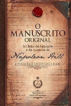 O manuscrito original: As leis do triunfo e do sucesso de Napoleon Hill por [Napoleon Hill]