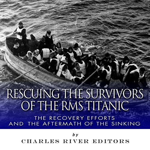Rescuing the Survivors of the RMS Titanic cover art