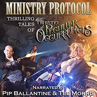Ministry Protocol: Thrilling Tales of the Ministry of Peculiar Occurrences audiobook cover art