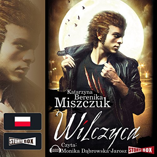 Wilczyca     Wilk 2              By:                                                                                                                                 Katarzyna Berenika Miszczuk                               Narrated by:                                                                                                                                 Monika Dabrowska-Jarosz                      Length: 12 hrs and 48 mins     1 rating     Overall 4.0