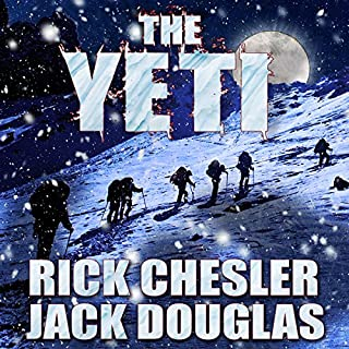 The Yeti: A Novel                   By:                                                                                                                                 Rick Chesler,                                                                                        Jack Douglas                               Narrated by:                                                                                                                                 Jeffrey S. Fellin                      Length: 8 hrs and 29 mins     105 ratings     Overall 3.9