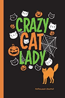Crazy Cat Lady Halloween Journal: Wide Ruled Journal Paper, Daily Writing Notebook Paper, 100 Lined Pages 6 X 9, Cute Oran...