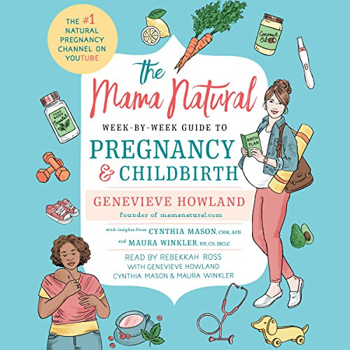 Page de couverture de The Mama Natural Week-by-Week Guide to Pregnancy and Childbirth