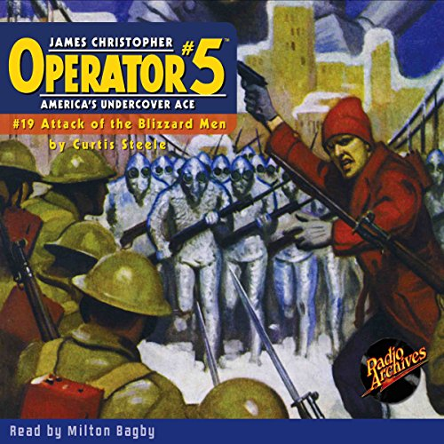 Operator #5: Attack of the Blizzard-Men                   By:                                                                                                                                 Curtis Steele                               Narrated by:                                                                                                                                 Milton Bagby                      Length: 4 hrs and 20 mins     Not rated yet     Overall 0.0