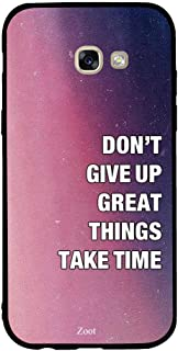 Samsung Galaxy A5 2017 Don'T Give Up Great Things Take Time, Zoot Designer Phone Covers