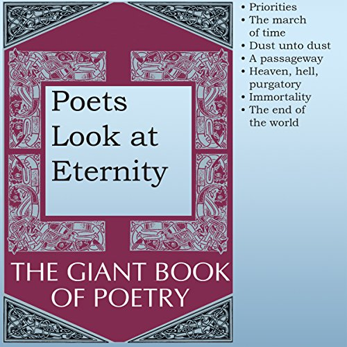 Poets Look at Eternity                   By:                                                                                                                                 William Roetzheim                               Narrated by:                                                                                                                                 Robert Masson,                                                                                        Richard Baird,                                                                                        Marti Krane,                   and others                 Length: 1 hr and 38 mins     Not rated yet     Overall 0.0