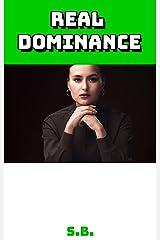 Real Dominance Kindle Edition