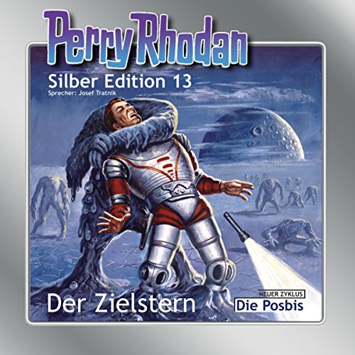 Der Zielstern: Perry Rhodan Silber Edition 13. Der 3. Zyklus.Die Posbis