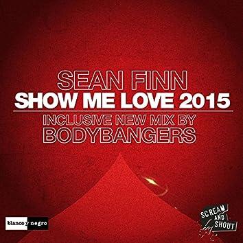 Show Me Love 2015