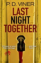 Last Night Together: A nail-biting, unputdownable thriller that will make your heart race (English Edition)