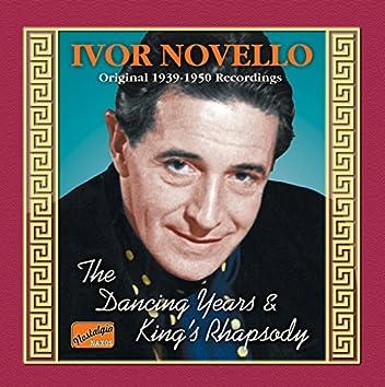 Novello, Ivor: The Dancing Years / King's Rhapsody (1939-1950)