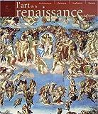 L'art de la Renaissance italienne - Architecture, peinture, sculpture, dessin (Art & architecture) (French Edition)