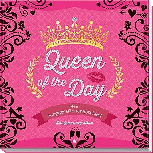 Queen of the Day - Mein Junggesellinnenabschied: Das Erinnerungsalbum