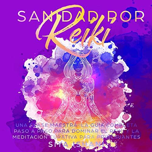 Sanidad por Reiki: Una clase maestra [Reiki Healing: A Masterclass] cover art
