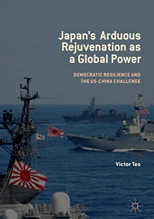 Japan's Arduous Rejuvenation as a Global Power: Democratic Resilience and the US-China Challenge (English Edition)