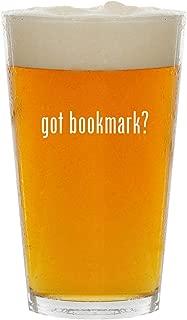 got bookmark? - Glass 16oz Beer Pint