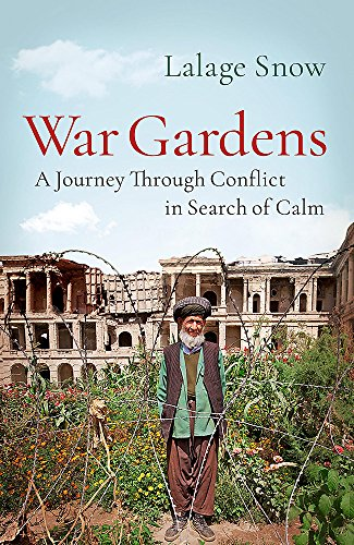 War Gardens: A Journey Through Conflict in Search of Cal