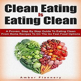 Clean Eating is Eating Clean audiobook cover art