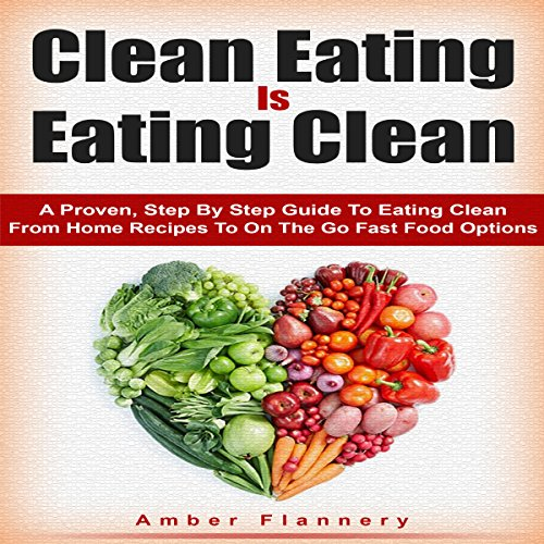 Clean Eating is Eating Clean audiobook cover art