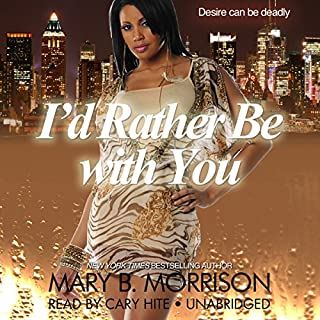 I'd Rather Be with You                   By:                                                                                                                                 Mary B. Morrison                               Narrated by:                                                                                                                                 Cary Hite                      Length: 9 hrs and 47 mins     638 ratings     Overall 4.3