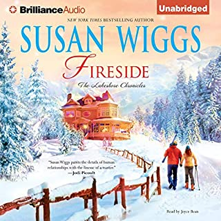 Fireside     The Lakeshore Chronicles              By:                                                                                                                                 Susan Wiggs                               Narrated by:                                                                                                                                 Joyce Bean                      Length: 11 hrs and 31 mins     135 ratings     Overall 4.3