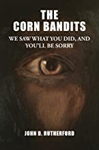 The Corn Bandits: We saw what you did, and you'll be sorry