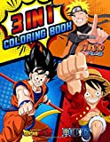 3 In 1 Naruto, Dragonball Z, One Piece Coloring Book: High Quality Illustrations For Relaxation And Inspiration With Naruto, Dragon Ball And One Piece Characters, Fight Scenes,...