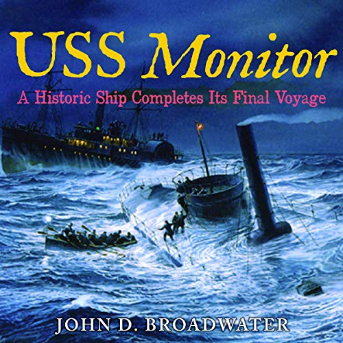 USS Monitor: A Historic Ship Completes Its Final Voyage  audiobook cover art