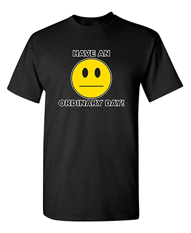 Feelin Good Tees Have an Ordinary Day Emoticons Graphic Grumpy Funny T Shirt